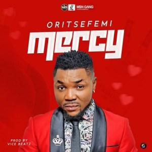 Oritse Femi - Mercy (prod. Vicebeatz)